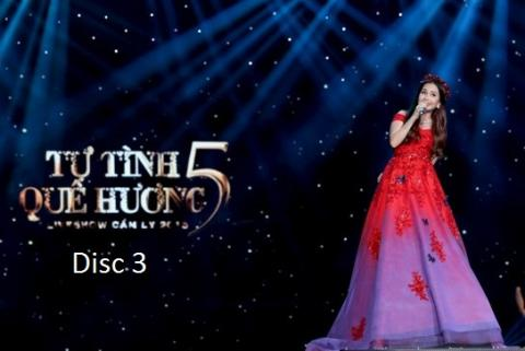 Liveshow Tự Tình Quê Hương 5 Cẩm ly (DVD Disc 3)