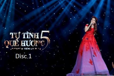 Liveshow Tự Tình Quê Hương 5 Cẩm ly (DVD Disc 1)
